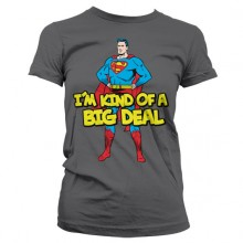 Superman - I´m Kind Of A Big Deal Girly T-Shirt