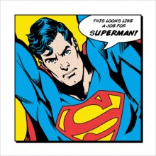 SUPERMAN (LOOKS LIKE A JOB FOR) 40X40 PLAKAT
