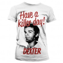 T-Skjorte Dexter - Have A Killer Day! Dame (Hvit)